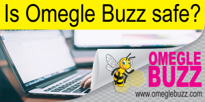 Is Omegle Buzz safe?